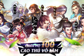 """Tân Chưởng Môn VNG tung """"nộ"""" 100 tuyệt thế cao thủ Cổ Long và bất ngờ cho tải game trước"""