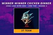 PUBG Mobile: Hủy diệt tất cả, 3T Team hiên ngang cùng với Rexking Esports và IMT vượt qua vòng loại PVNC 2019 khu vực Biên Hòa – Cần Thơ