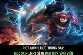 LMHT - Game thủ tranh cãi nảy lửa vì lệnh cấm mod skin: Thú vui