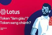 """Giải mã tất cả tác dụng của Token trên MXH Lotus: """"Bí kíp"""" làm giàu cho mọi nhà, đổi voucher và ưu đãi mệt nghỉ"""