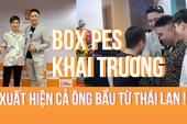 """Box PES Gaming Center khai trương, ông bầu làng PES Thái Lan đáp chuyến bay """"khẩn cấp"""" đến tham dự"""