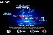 Sự hấp dẫn tuyệt đối bởi chương trình siêu đặc biệt từ AMD