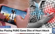Thanh niên 27 tuổi đột tử vì đau tim khi chơi PUBG Mobile