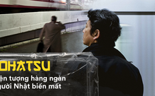 Hành trình 'bốc hơi' của hàng chục ngàn người Nhật mỗi năm, sống mòn trong những góc khuất mà cảnh sát cũng không thể tìm ra