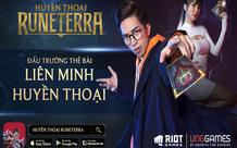Huyền Thoại Runeterra – đấu trường thẻ bài Liên Minh Huyền Thoại chính thức ra mắt tại Việt Nam