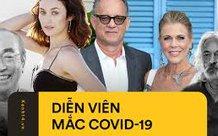 Loạt diễn viên nổi tiếng nhiễm COVID-19: Tài tử Tom Hanks cũng dính vận rủi, diễn viên kì cựu Star Wars qua đời ở tuổi 76