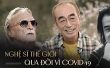 Showbiz thế giới bàng hoàng tiếc thương loạt sao đình đám qua đời vì COVID-19: Từ Vua hài Nhật đến tài tử