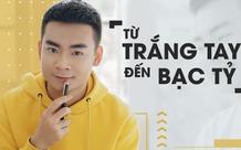 Hot streamer Quang Cuốn - Từ tay trắng đến gia tài bạc tỷ
