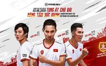 Hùng Dũng, Tuấn Anh, Tiến Linh chính thức góp mặt trong FIFA Online 4, chỉ số cực khủng!