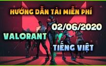 Hướng dẫn cách tải và chơi Valorant ngôn ngữ tiếng Việt dành cho các game thủ