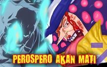 One Piece 984: Vừa thấy được đảo Quỷ, rất có thể Perospero sẽ lại bị Marco