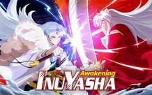 Siêu phẩm chặt chém Inuyasha Awakening chính thức cho tải về miễn phí, đẹp lộng lẫy nhưng lại bị game thủ Việt ném đá tơi bời