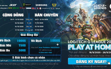 Giải Liên Minh Huyền Thoại cho game thủ, sinh viên cả nước: LOGITECH G LEAGUE 2020 - PLAY AT HOME
