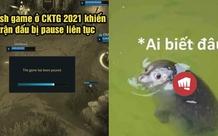 Riot Games nhận mưa gạch đá từ cộng đồng LMHT khi để tuyển thủ bị crash game liên tục tại CKTG 2021