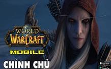 Nóng! Warcraft Mobile chính chủ sắp có mặt, nhưng sẽ có tận tới hai tựa game huyền thoại cùng ra đời