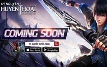 GAMOTA chính thức phát hành Kỷ Nguyên Huyền Thoại - Siêu phẩm Thế giới mở trên mobile