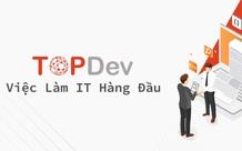 IT TopDev - Giới thiệu việc làm và tuyển dụng IT chất lượng