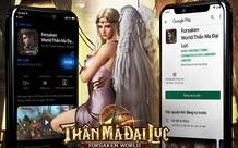 Ngay bây giờ, hãy vào Google Play và App Store để tải Forsaken World: Thần Ma Đại Lục