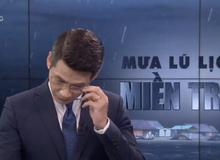 BTV của VTV nói về giây phút xúc động gây gián đoạn chương trình phát sóng trực tiếp về mưa lũ miền Trung