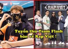 """Các tuyển thủ Team Flash vừa đánh giải vừa bàn Rap Việt, lý do """"bỏ trụ, đánh người"""" là đây?"""