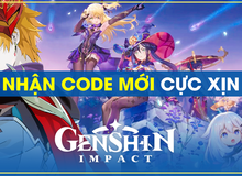 Nhanh tay nhận ngay code mới siêu thơm của Genshin Impact