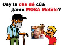 """Game thủ cho rằng, đây mới là """"cha đẻ của game MOBA"""" trên di động, ám chỉ Tốc Chiến chưa đủ tuổi"""
