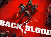 Truyền nhân của Left 4 Dead chính thức ra mắt, hứa hẹn sẽ hay hơn phần game cũ