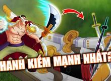 One Piece: 12 thanh cực phẩm đại bảo kiếm nay chỉ mới lộ diện 3, 9 thanh còn lại đang ở nơi nào?