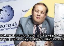 'Ông vua' bí ẩn của Wikipedia: Sửa nội dung 3 triệu lần, 'cặm cụi' trong suốt 13 năm, được vinh danh top 25 người ảnh hưởng nhất Internet