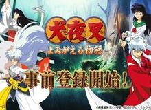 Inuyasha: Revive Story – Game nhập vai đề tài Khuyển Dạ Xoa với đồ họa cực đỉnh, giống nguyên tác 99.99%