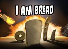 Dân tình rộ lên tựa game siêu dị: Giả lập làm bánh mì nướng – I Am Bread