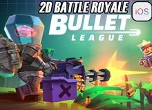 Battle Royale… 2D, chuyện tưởng như đùa nhưng lại có thật trong tựa game Bullet League