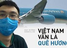 Du học sinh từ Anh về Việt Nam cách ly: Dẫu sao cũng là quê hương nên mình đang cảm thấy an toàn hơn bất cứ đâu