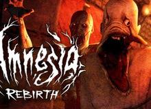 """Amnesia: Rebirth sẽ mang đến cho game thủ những nỗi sợ """"chưa gặp bao giờ"""""""
