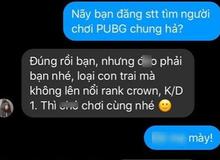 """PUBG Mobile: Mời gái chơi chung, thanh niên bị phũ """"loại con trai không lên nổi Crown thì đừng mong ai chơi cùng"""""""