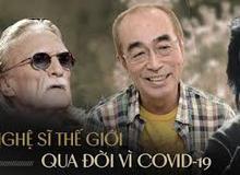 """Showbiz thế giới bàng hoàng tiếc thương loạt sao đình đám qua đời vì COVID-19: Từ Vua hài Nhật đến tài tử """"Star Wars"""" đều quá thương tâm"""