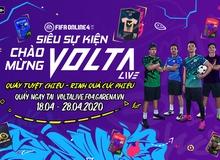 """FIFA Online 4 """"hào phóng"""" chưa từng có trước thềm ra mắt MOBA Bóng đá Volta Live"""