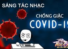 Game thủ sáng tác bài hát cổ động chống dịch COVID, giọng trên cả tuyệt vời khiến cộng đồng trầm trồ: Game hay, người chơi lại càng hay