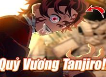 """Kimetsu no Yaiba: Nếu Tanjiro đồng ý thành Chúa Quỷ thì sẽ sở hữu sức mạnh """"bá"""" cỡ nào?"""