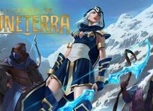 Nóng! Huyền Thoại Runeterra chính thức ra mắt sớm 1 ngày, hướng dẫn tải, tạo tài khoản trong một nốt nhạc