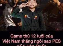 PES: Thần đồng 12 tuổi Việt Nam giành chiến thắng trước game thủ số 1 Hàn Quốc