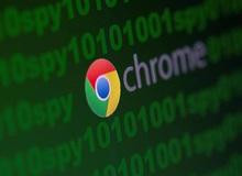 Cẩn thận khi dùng Google Chrome, ngay lúc này bạn có thể là nạn nhân của chương trình gián điệp quốc tế