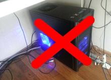 Đừng xem thường những điều nhỏ nhặt này, chúng là nguyên nhân khiến máy tính thường xuyên hư hỏng