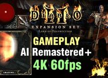 'Lột xác' huyền thoại Diablo II lên độ phân giải 4K 60 FPS mượt mà bằng trí tuệ nhân tạo