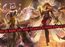 Riot Games bất ngờ công bố sẽ làm lại 'nhẹ' Ahri và nâng cấp Kayle ở phiên bản tới
