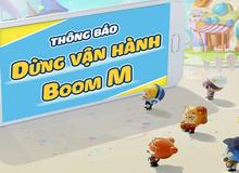 Boom M ngừng phát hành sau hơn một năm ra mắt, cái kết buồn cho tựa game được kỳ vọng là huyền thoại tái sinh