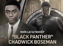"""Chadwick Boseman: Từ trung vệ bóng bầu dục được giới phê bình ưu ái đến """"vương tử Báo Đen"""" nhiệt huyết của Marvel"""
