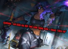 Riot hé lộ tính năng siêu độc của tướng mới Samira - Hạ gục đối thủ rồi tặng cho 1 vàng 'bố thí'