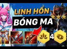 Đấu Trường Chân Lý: Ra Tinh Anh Zed - Bóng Ma thì chơi gì? Thử ngay đội hình Linh Hồn - Bóng Ma cực dị của bậc Cao Thủ Hàn Quốc
