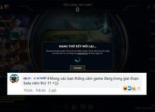 Client lỗi tùm lum 3 ngày liền, game thủ LMHT Việt mỉa mai: 'Anh em thông cảm, game vẫn đang trong giai đoạn beta'